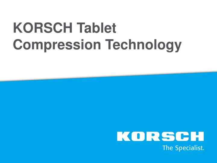 Korsch tablet compression technology