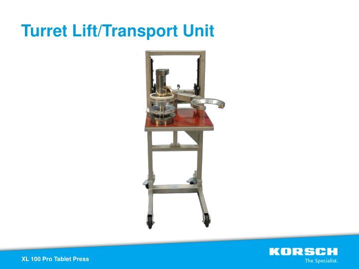 Turret Lift/Transport Unit