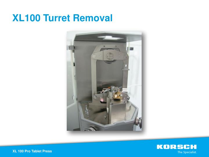 XL100 Turret Removal