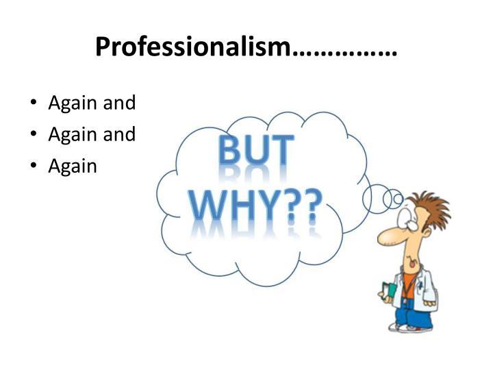 Professionalism……………