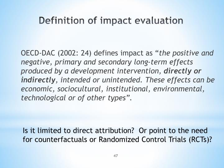 OECD-DAC (2002: 24) defines impact as