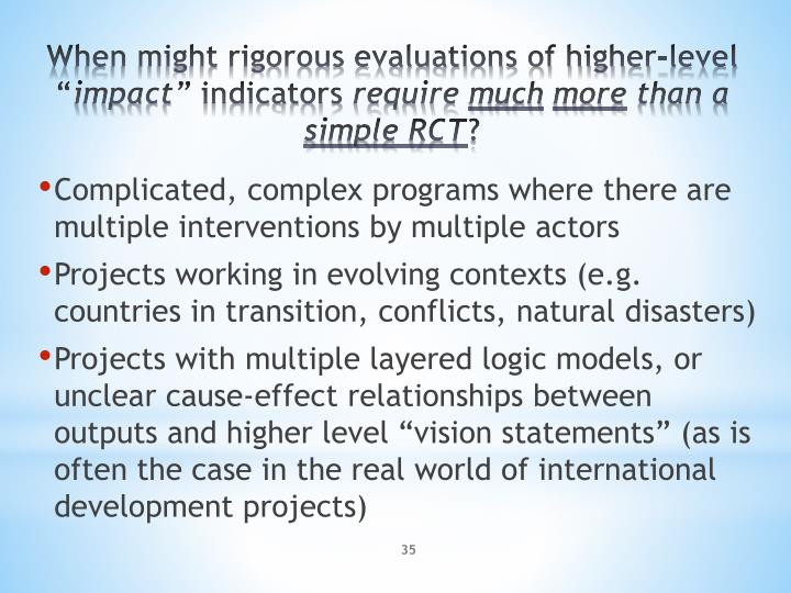Complicated, complex programs where there are multiple interventions by multiple actors