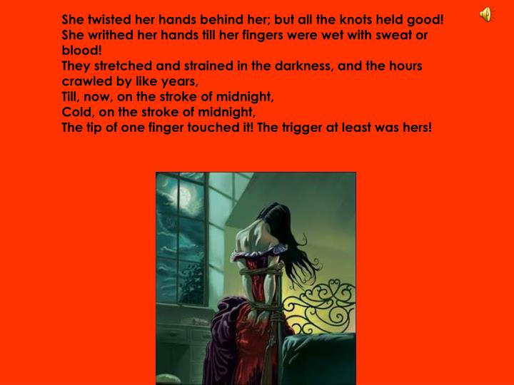 She twisted her hands behind her; but all the knots held good!