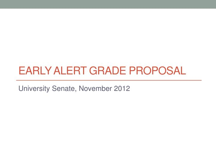 Early alert grade proposal