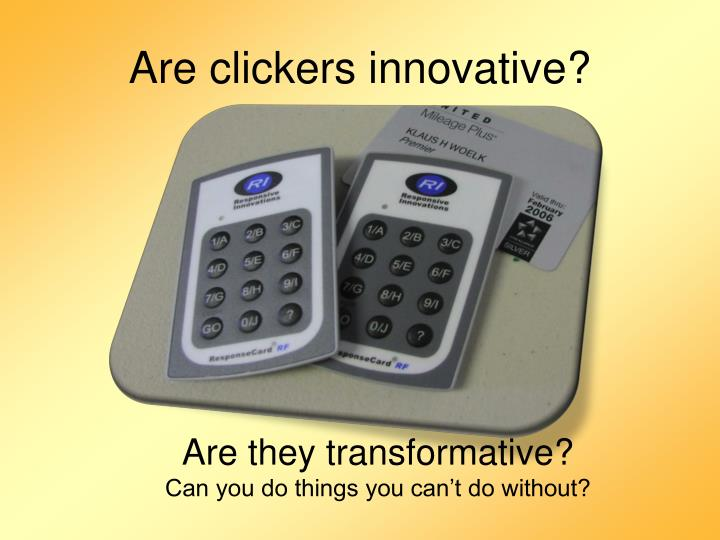 Are clickers innovative?