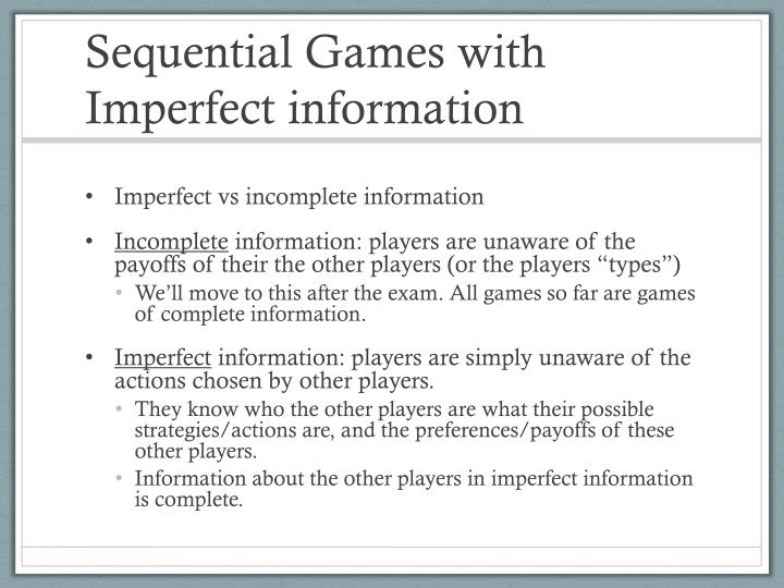 Sequential Games with Imperfect