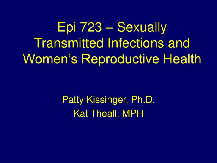Epi 723 sexually transmitted infections and women s reproductive health