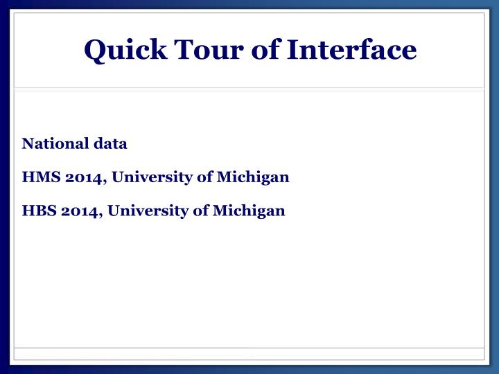 Quick Tour of Interface