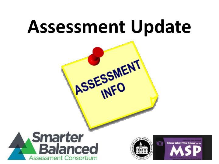 Assessment Update