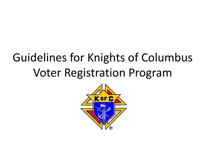Guidelines for knights of columbus voter registration program