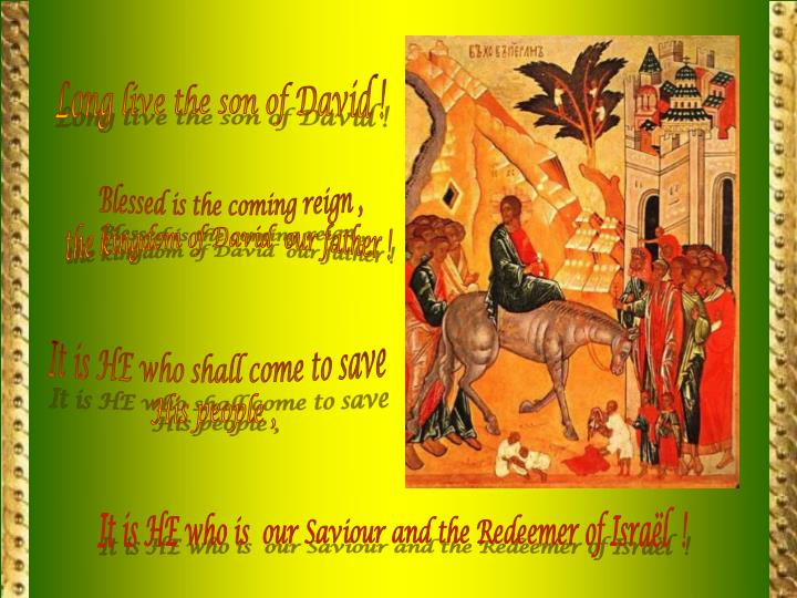 Long live the son of David !