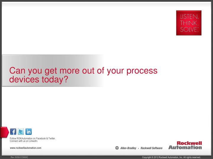 Can you get more out of your process devices today?