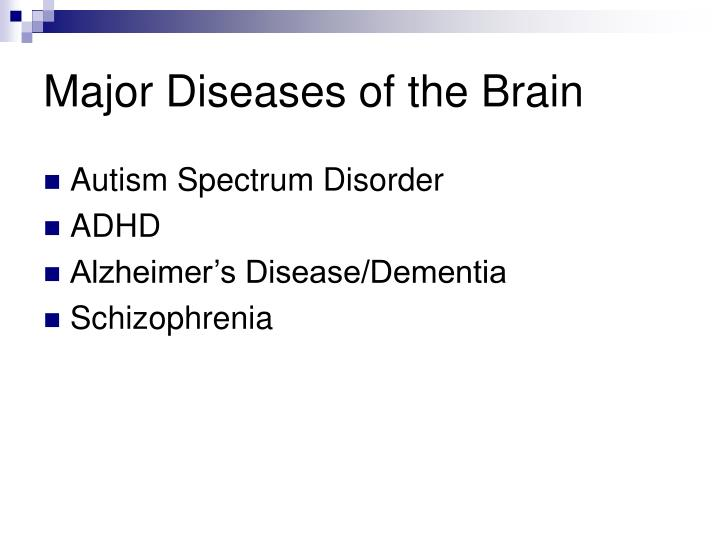 Major Diseases of the Brain