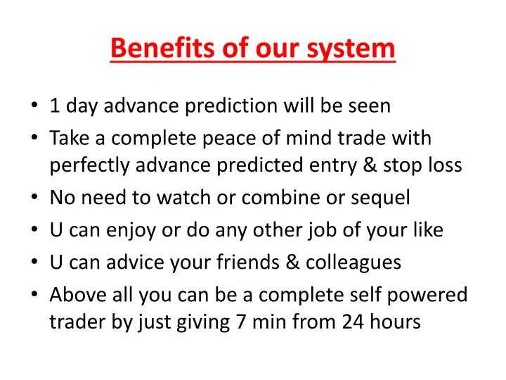 Benefits of our system