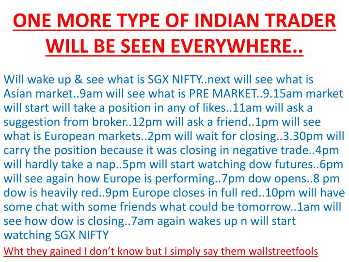 ONE MORE TYPE OF INDIAN TRADER WILL BE SEEN EVERYWHERE..