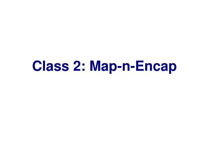 Class 2: Map-