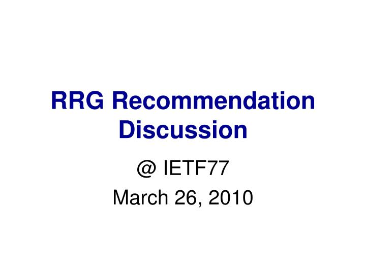 RRG Recommendation Discussion