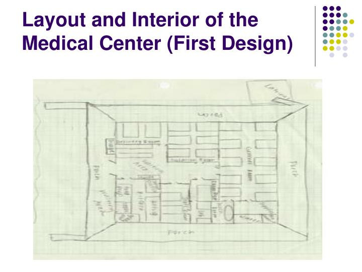 Layout and Interior of the Medical Center (First Design)
