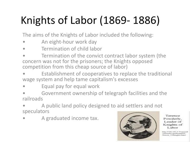 Knights of Labor (1869- 1886)