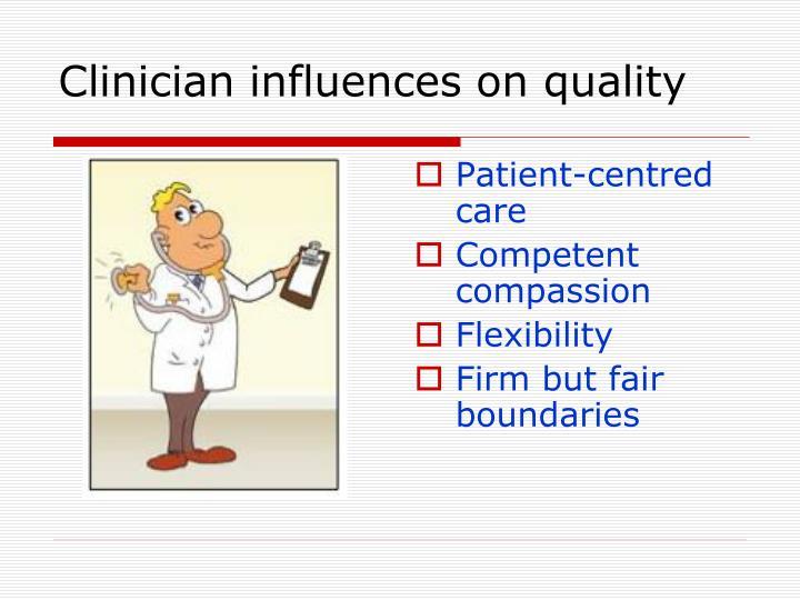 Clinician influences on quality