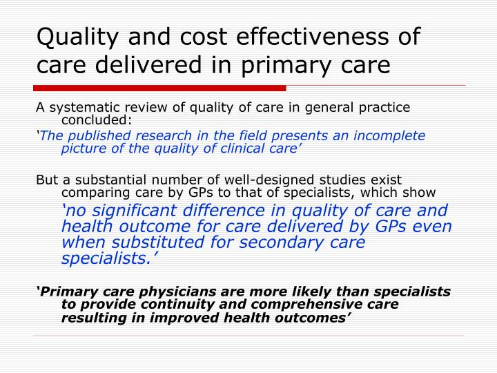 Quality and cost effectiveness of care delivered in primary care