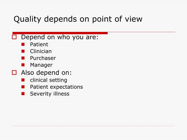Quality depends on point of view