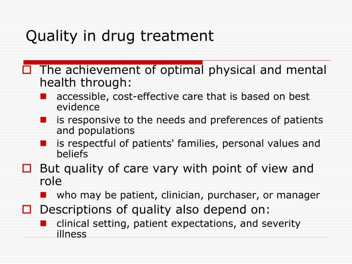 Quality in drug treatment