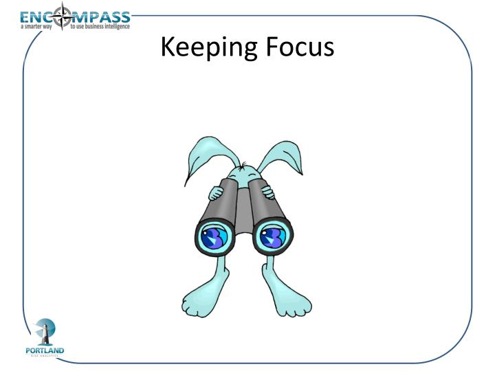Keeping Focus