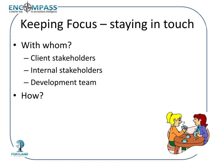 Keeping Focus – staying in touch