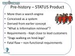 pre history status product