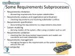 some requirements subprocesses