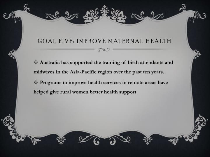Goal five: improve maternal health