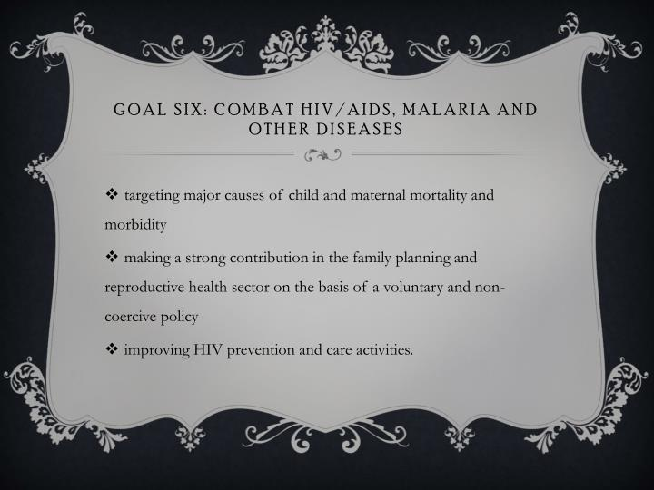 Goal six: combat HIV/AIDS, MALARIA AND OTHER DISEASES