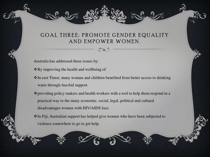 Goal three: promote gender equality and empower women.
