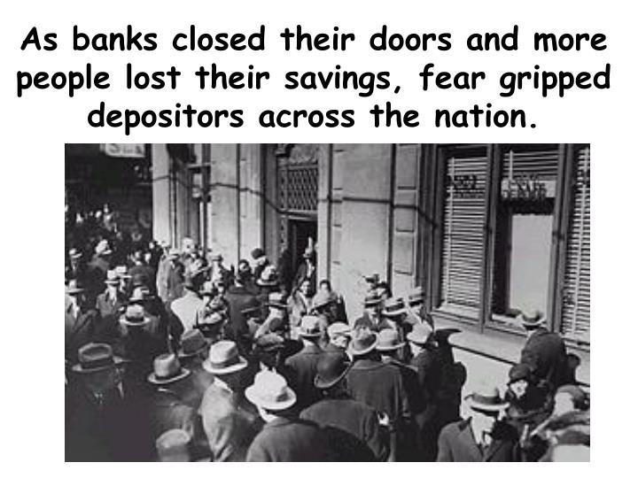 As banks closed their doors and more people lost their savings, fear gripped depositors across the nation.