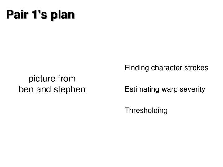 Pair 1's plan