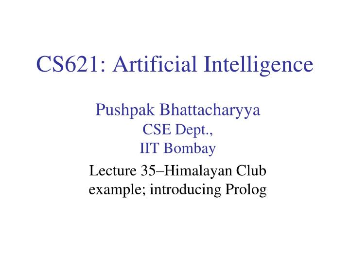 Cs621 artificial intelligence