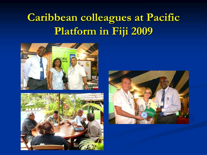 Caribbean colleagues at Pacific Platform in Fiji 2009