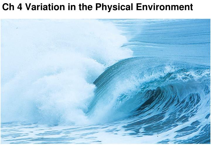 Ch 4 Variation in the Physical Environment