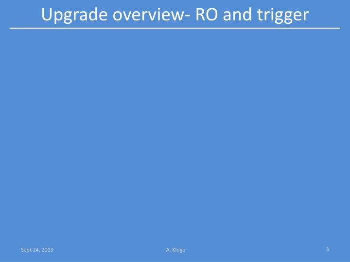 Upgrade overview ro and trigger