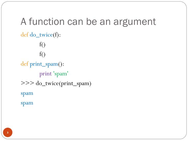 A function can be an argument