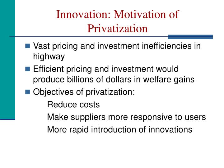 Innovation: Motivation of Privatization
