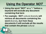 using the operator not