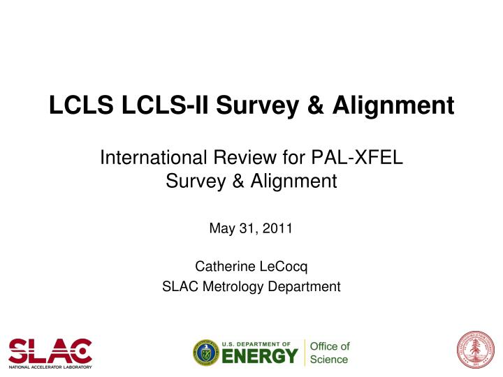 LCLS LCLS-II Survey & Alignment