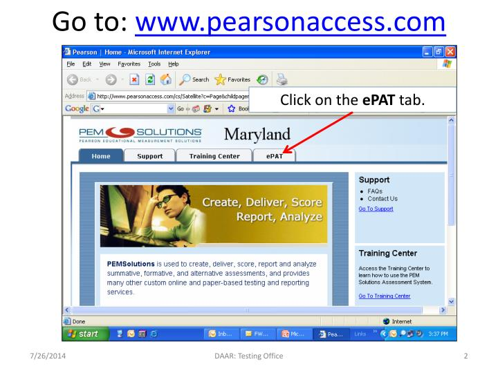 Go to www pearsonaccess com