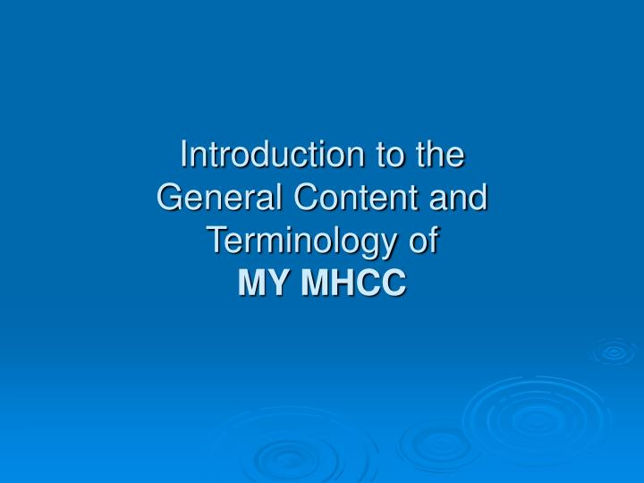 Introduction to the general content and terminology of my mhcc