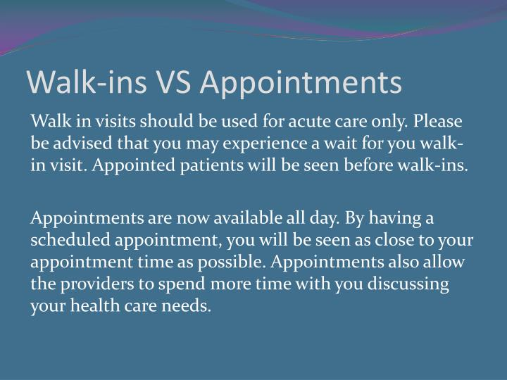 Walk-ins VS Appointments