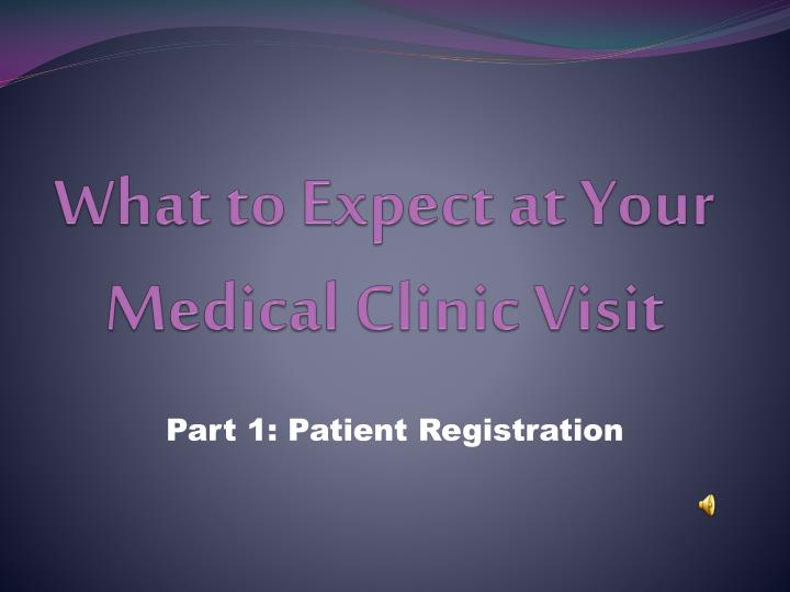 What to expect at your medical clinic visit
