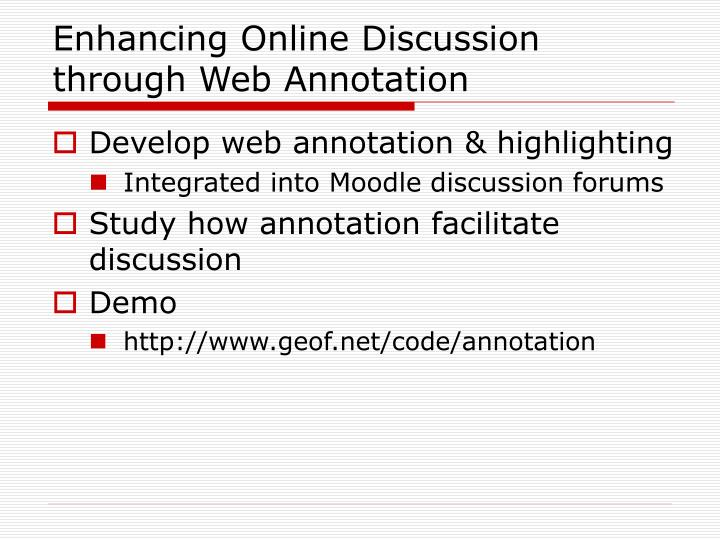 Enhancing Online Discussion through Web Annotation