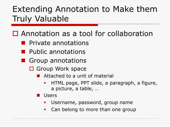 Extending Annotation to Make them Truly Valuable